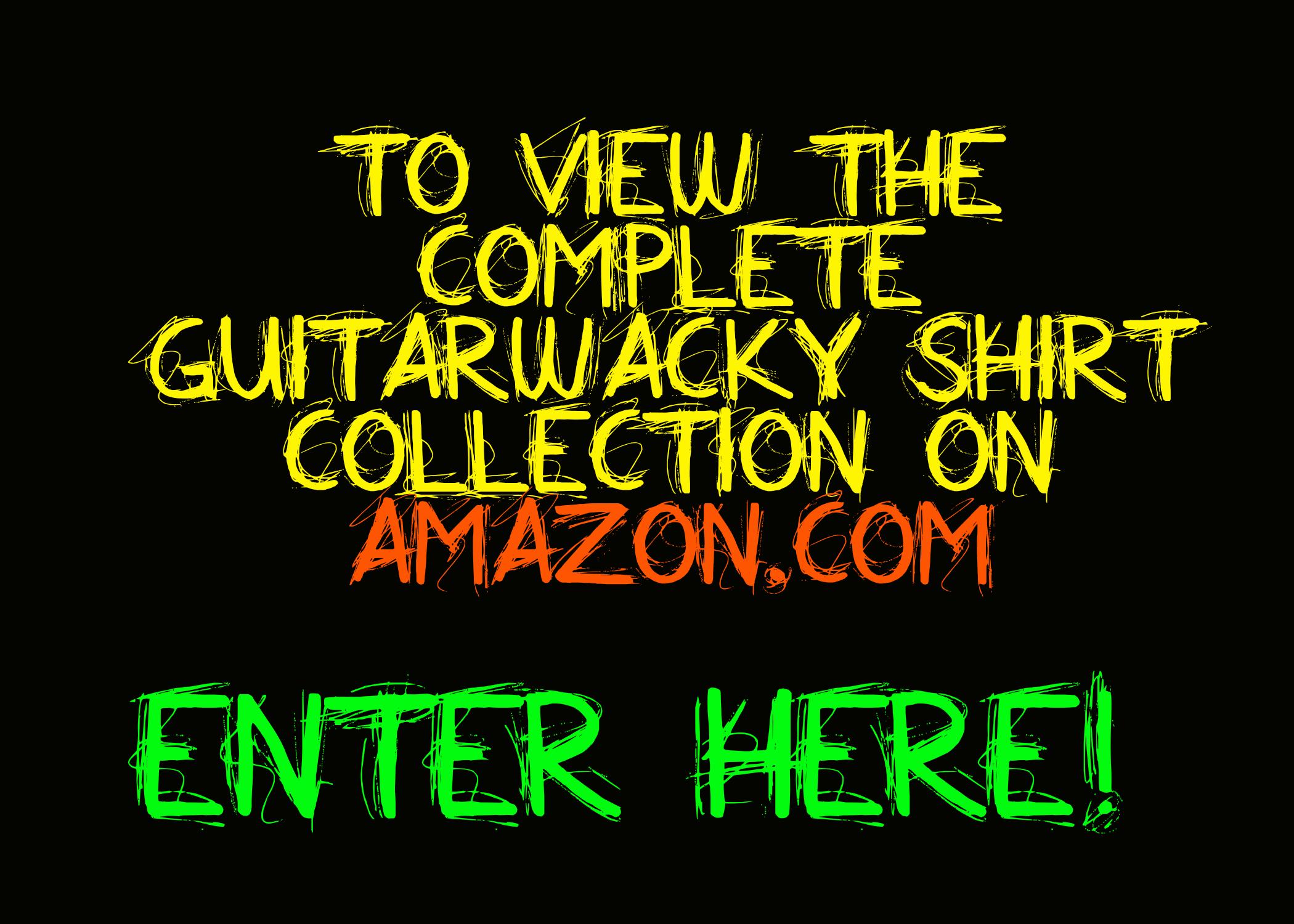 Guitarwacky T-Shirt Collection on Amazon