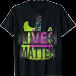Lives Matter T-Shirt